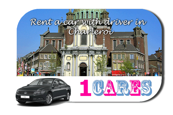 Rent a car with driver in Charleroi