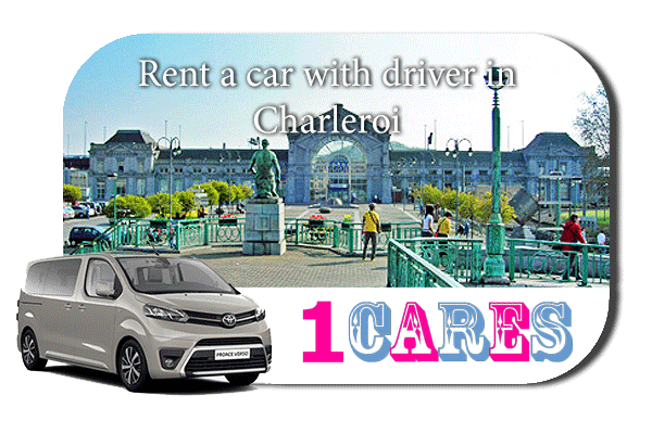 Hire a car with driver in Charleroi