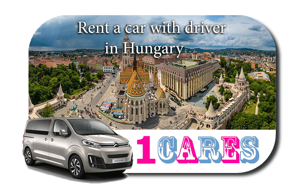 Hire a car with driver in Hungary