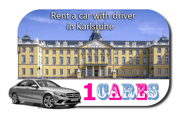 Rent a car with driver in Karlsruhe