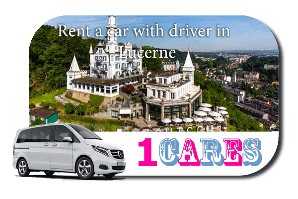 Hire a car with driver in Lucerne