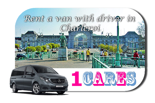 Hire a van with driver in Charleroi
